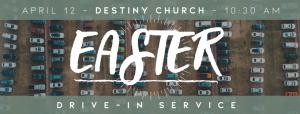 Destiny Church Easter Drive-In Service @ Destiny Church